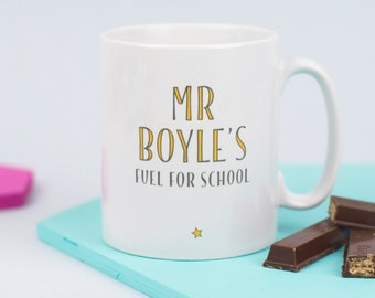 Teacher Mug - Fuel For School - Coffee Mug - Personalized Cup - Custom Name - Teacher Gift - Thank You Teacher - Personalised Gift - Coffee