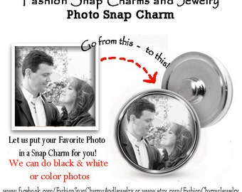 1 Custom Photo Snap Charm,  Turn your Favorite Photo into a snap charm for your Snap jewelry. (After checkout attach your photo in a message