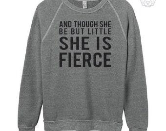 AND THOUGH she be but little she is FIERCE sponge fleece wide neck sweatshirt