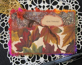 Fall Leaf Fabric Postcard, Give Thanks Card, Quilted Postcard, Thanksgiving Card, Handmade Card, Mini Art Quilt, 6 inches by 4 inches