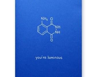You're Luminous Card - Nerd Valentine Card - Chemistry Love Card - Science Geek - Anniversary Card