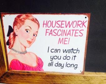 Vintage -Retro Housework Fascinates Me Metal Wall/Door Hanging Sign Home Decor
