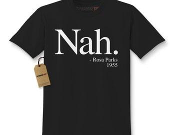 Kid's Nah. Rosa Parks 1955 Shirt Printed Youth Historic Civil Rights T-shirt #1271