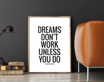 "Printable Wall Decor ""Dreams don't work unless you do"", Motivational Quote, Inspirational Art Typography, Instant Download *DIY PRINT*"