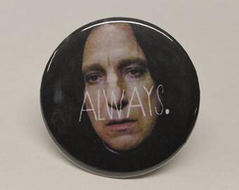 Severus Snape, Always, Pin Back Button, RIP