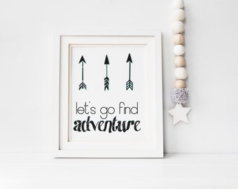 Wall art print - Ready to frame print - Lets go find adventure