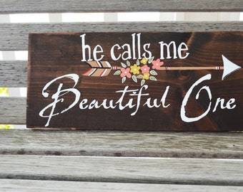 He Calls Me Beautiful One-Cute Rustic Wooden Sign
