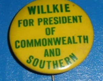 1940 Willkie for President of Commonwealth and Southern - Wendell Willkie - Celluloid Pinback Campaign Pin/Button 1 1/4""
