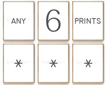 Any 6 Prints . Custom Art Print Set . Five different sizes to choose from .