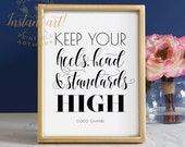 Keep your heels head & standards high PRINTABLE art, Coco Chanel quote,typography wall art,printable decor,calligraphy art,gift for her