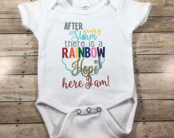 After every storm, there is a rainbow of hope. Here I am! Onesie
