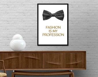Fashion wall art print. Fashion is my profession quote poster. Bow Tie Print. Minimalist Design Poster. Fashion Gift. Fashionista Wall Art.
