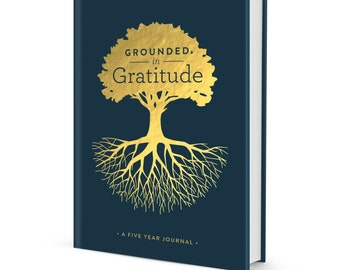 Grounded in Gratitude - A Five-Year Journal
