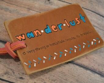 Wanderlust, wanderlust luggage tag - leather luggage tag - wanderlust - world traveler gift
