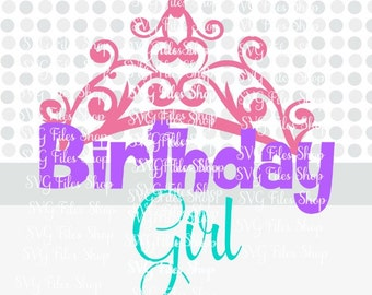 Birthday Girl SVG, Vinyl cutting file, Silhouette Cameo Designer Edition & Cricut Design Space, one with crown svg