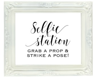 Selfie Station Sign, Grab a Prop & Strike a Pose, Printable Wedding Sign, Digital Wedding Sign, 8x10 Instant Download, Printable Party Sign