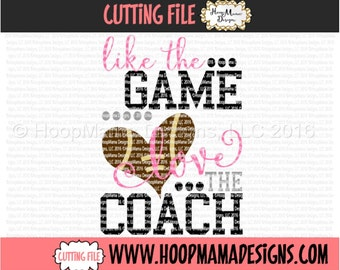 Football SVG Cutting FIle - Like The Game Love The Coach Girly - SVG DXF eps and png Files for Cutting Machines Cameo or Cricut