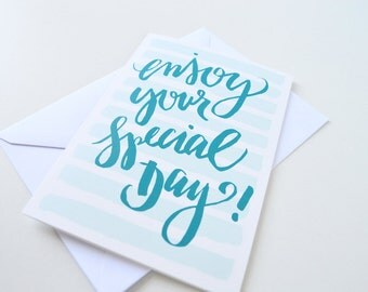 Enjoy Your Special Day Greeting Card