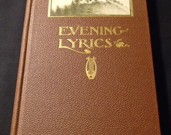 Evening Lyrics Poetry Book Antique 1902 New England Poetry Henry A Goodrich Fitchburg Massachusetts