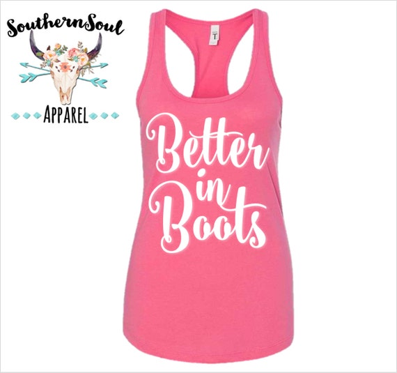 Better In Boots Basic Racerback Tank Top, Country Shirt, Country Tank Top, Southern Tank, Concert Tank Top, Country Concert