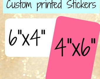 "6""x4"" custom Labels, custom printed stickers 6""x4"" , 4""x6"" custom labels, custom stickers ,custom printed labels, personalized stickers"