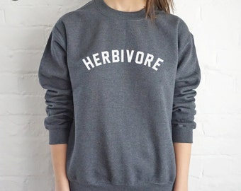 Herbivore Sweatshirt Sweater Jumper Top Fashion Slogan Food Vegan Vegetarian