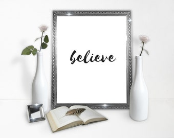 Believe Poster - Believec Print - Inspirational - Fantasy - Digital Download Poster - Wall Art - Digital Print - Printable Poster