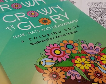 Crown N Glory- hair, hats and headwraps. A coloring book for adults, young women and girls.