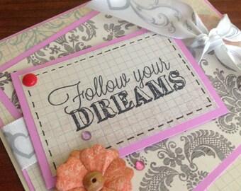 Handmade Follow your dreams Card, Encouragement Cards, Inspirational Cards