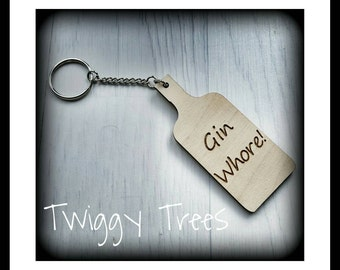 """Wooden Keyring """" Gin Whore Excellent Gin  Lover quirky rude cheeky Gift"""