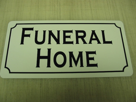 Funeral Home Metal Sign For Barn Coop Farm Ranch Or Kitchen