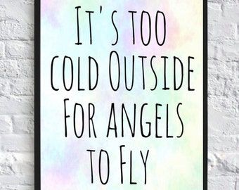 PRINTABLE- It's too Cold Outside for Angels to Fly-(8x10) Printable Wall Art, Digital Download, Watercolor Print