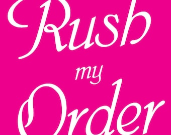 Rush My Order. Faster Order Processing. Rush Order. Urgent Order. Jump In Front Of The Queue. Quicker Processing.