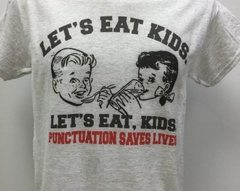 Let's Eat Kids Punctuation Saves Lives T-Shirt
