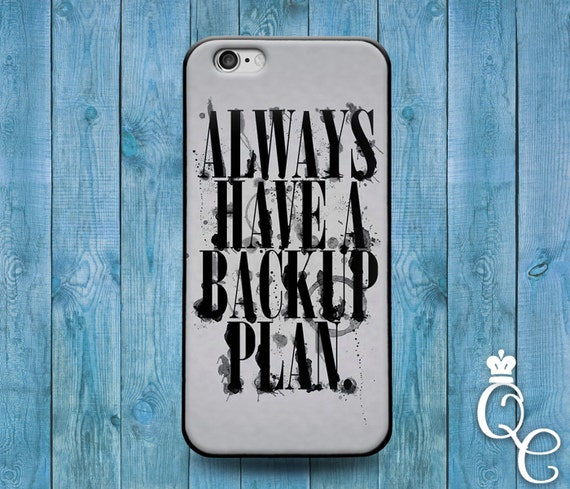 iPhone 4 4s 5 5s 5c SE 6 6s 7 plus + iPod Touch 4th 5th 6th Gen Cute Custom Phone Cover Always Have a Backup Plan Cool Funny Girl Boy Case