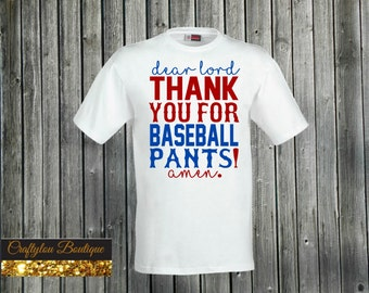 Dear Lord thank you for baseball pants Tshirt
