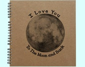 I Love You To The Moon and Back - Book, Large Journal, Personalized Book, Personalized Journal, , Sketchbook, Scrapbook, Smashbook