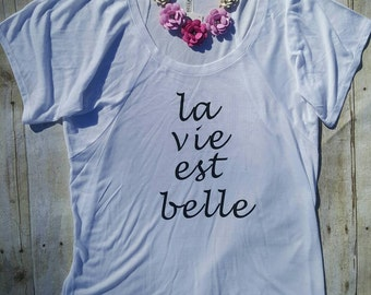La Vie Est Belle/Life is Beautiful Tee