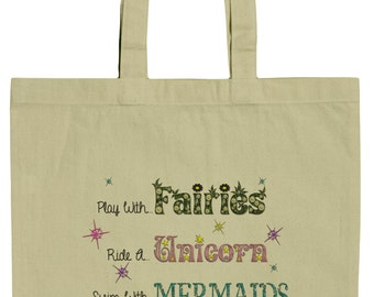 Play with Fairies Ride a Unicorn Swim with Mermaids 15 Inch Canvas Tote Bag