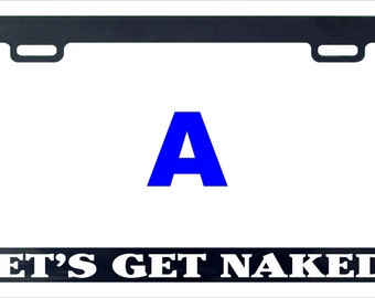 Let's get naked funny license plate frame