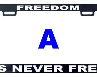 Freedom is never free funny license plate frame