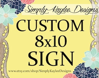 Custom PRINTABLE ONLY 8x10 Party Sign