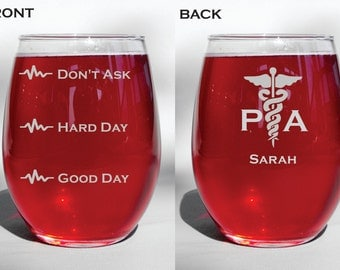 Deep Engraved Dishwasher Safe PA Physicians Assistant Personalized Funny Good Day Hard Day Don't Ask Wine Glass, Whiskey Glass, Pilsner, Mug