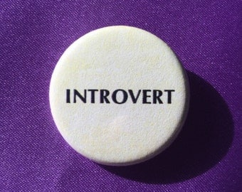 Introvert button, magnet or pocket mirror / Introvert pin / Introvert badge / Introvert club pin / Antisocial button / Social anxiety badge