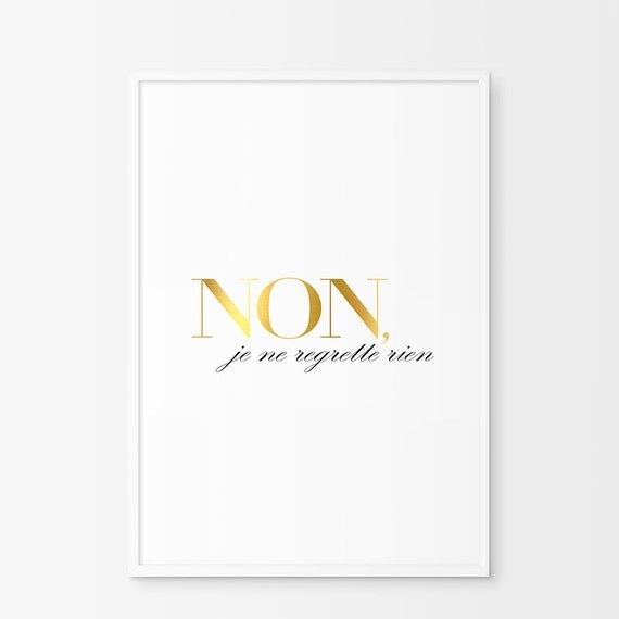 French Tattoo Je Ne Regrette Rien No Regrets: Non Je Ne Regrette Rien Gold Foil French Typography Print