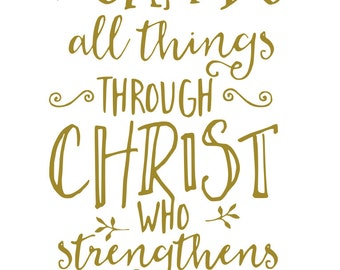 I Can Do All Things Through Christ Who Strengthens Me - svg files