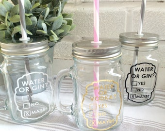 Water or Gin? Handled mason jar with lid & straw - personalised