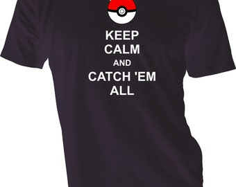 Pokemon Go Tee | Keep Calm And Catch 'Em All Cosplay Adults|Kids T Shirt
