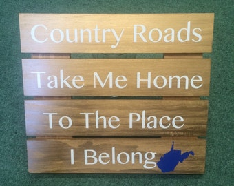 """WV Sign// """"Country Roads Take Me Home To The Place I Belong"""" // Wood Pallet Hanging Sign"""