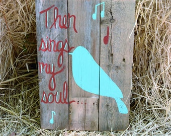 Then Sings My Soul Wood Sign; Old Hymn Pallet Sign; Wood Christian Decor